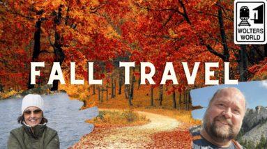Fall Travel - Tips, Ideas, Destinations, & More!